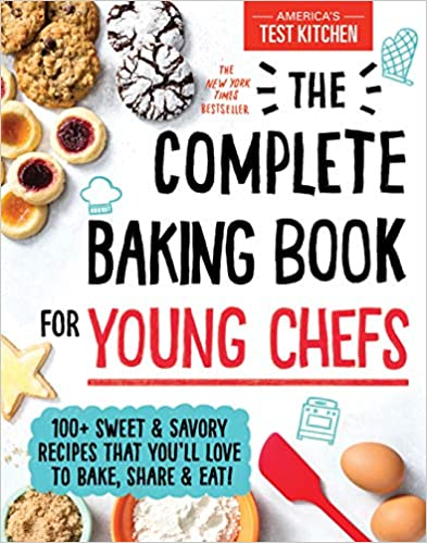 America's Test Kitchen Kids. The Complete Baking Book for Young Chefs.