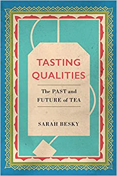 Sarah Besky. Tasting Qualities: The Past and Future of Tea.