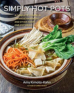 SIGNED! Amy Kimoto-Kahn. Simply Hot Pots: A Complete Course in Japanese Nabemono and Other Asian One-Pot Meals