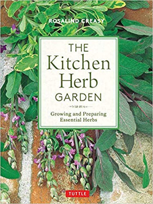 Rosalind Creasy. The Kitchen Herb Garden: Growing and Preparing Essential Herbs.