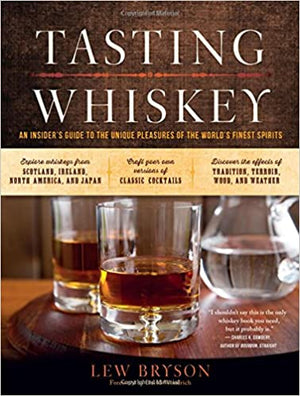 Lew Bryson. Tasting Whiskey: An Insider's Guide to the Unique Pleasures of the World's Finest Spirits.