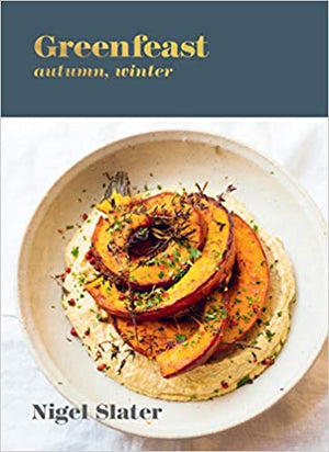 PRE-ORDER! Nigel Slater. Greenfeast: Autumn, Winter. Expected: September 2020.