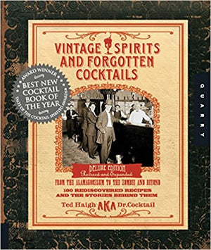 Ted Haigh. Vintage Spirits and Forgotten Cocktails: From the Alamagoozlum to the Zombie 100 Rediscovered Recipes and the Stories Behind Them.