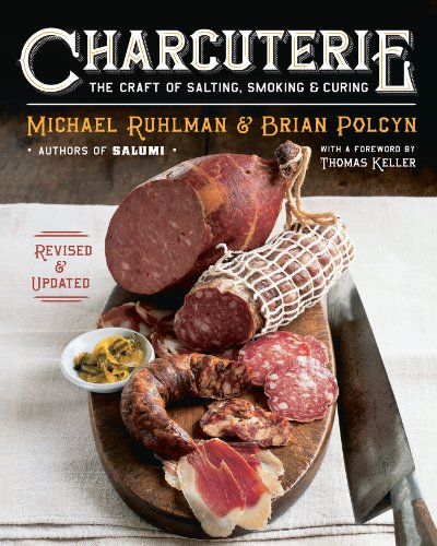 Michael Ruhlman. Charcuterie: The Craft of Salting, Smoking, and Curing.