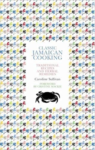 Caroline Sullivan. Classic Jamaican Cooking: Traditional Recipes and Herbal Remedies.