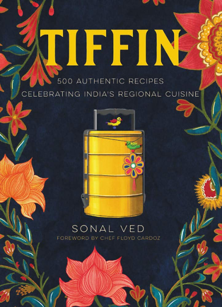 (Indian) Sonal Ved. Tiffin: 500 Authentic Recipes Celebrating India's Regional Cuisine