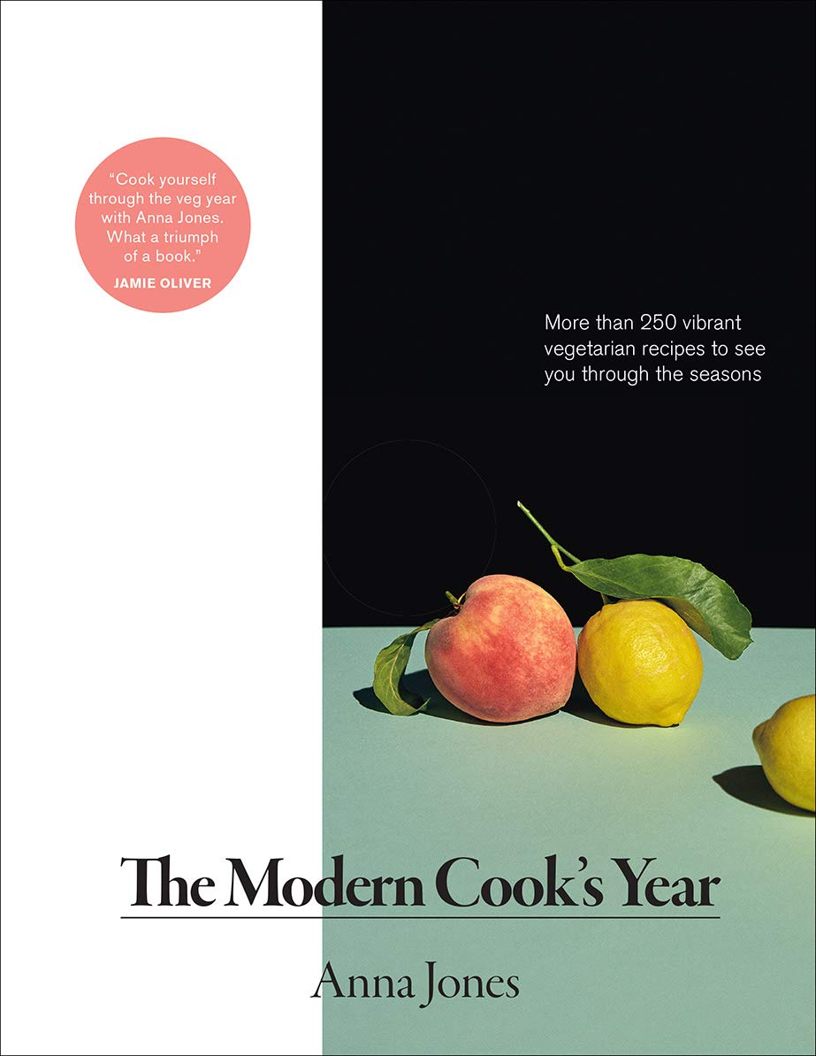 (Vegetarian) Anna Jones. The Modern Cook's Year.