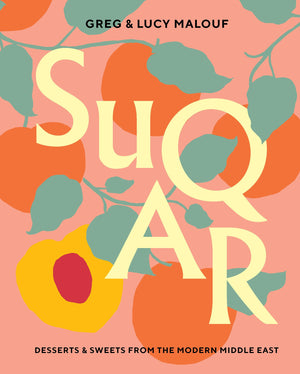 Greg & Lucy Malouf. SUQAR: Desserts & Sweets from the Modern Middle East