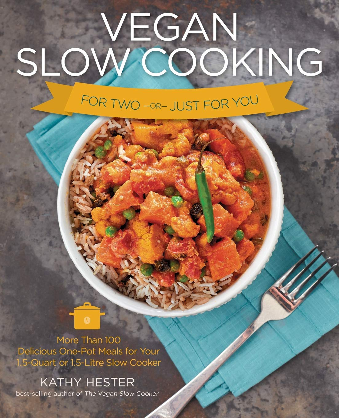 (Vegan) Kathy Hester. Vegan Slow Cooking for Two or Just for You.