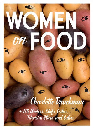 (Food Writing) Charlotte Druckman. Women on Food. SIGNED!