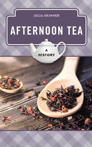 FREE AUTHOR EVENT! Thurs. Sept. 19 • Julia Skinner • Afternoon Tea: A History • 6:30-7:30 p.m.
