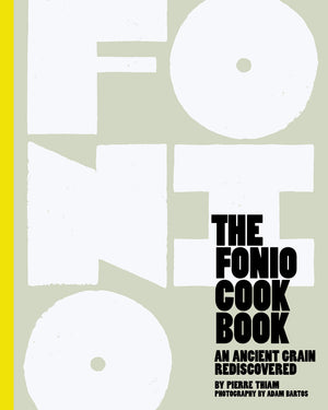 Pierre Thiam • The Fonio Cookbook: An Ancient Grain Rediscovered • SIGNED!