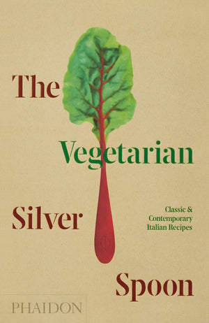 PRE-ORDER! The Silver Spoon Kitchen. The Vegetarian Silver Spoon: Classic and Contemporary Italian Recipes