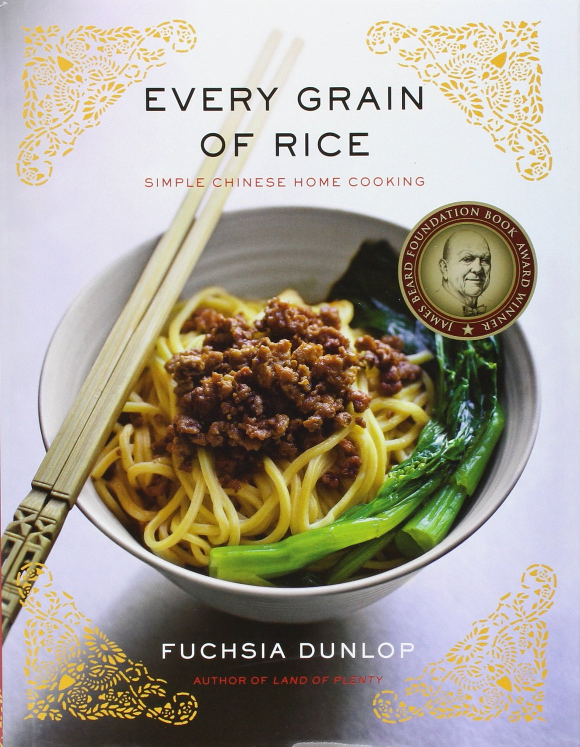 Fuchsia Dunlop. Every Grain of Rice: Simple Chinese Home Cooking.