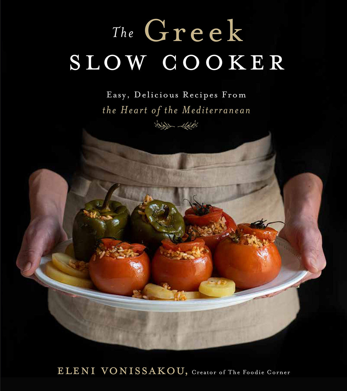 (Slow Cooker) Eleni Vonissakou. The Greek Slow Cooker: Easy, Delicious Recipes From the Heart of the Mediterranean.