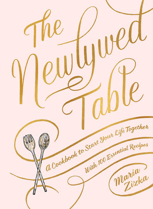 SIGNED! Maria Zizka. The Newlywed Table: A Cookbook to Start Your Life Together