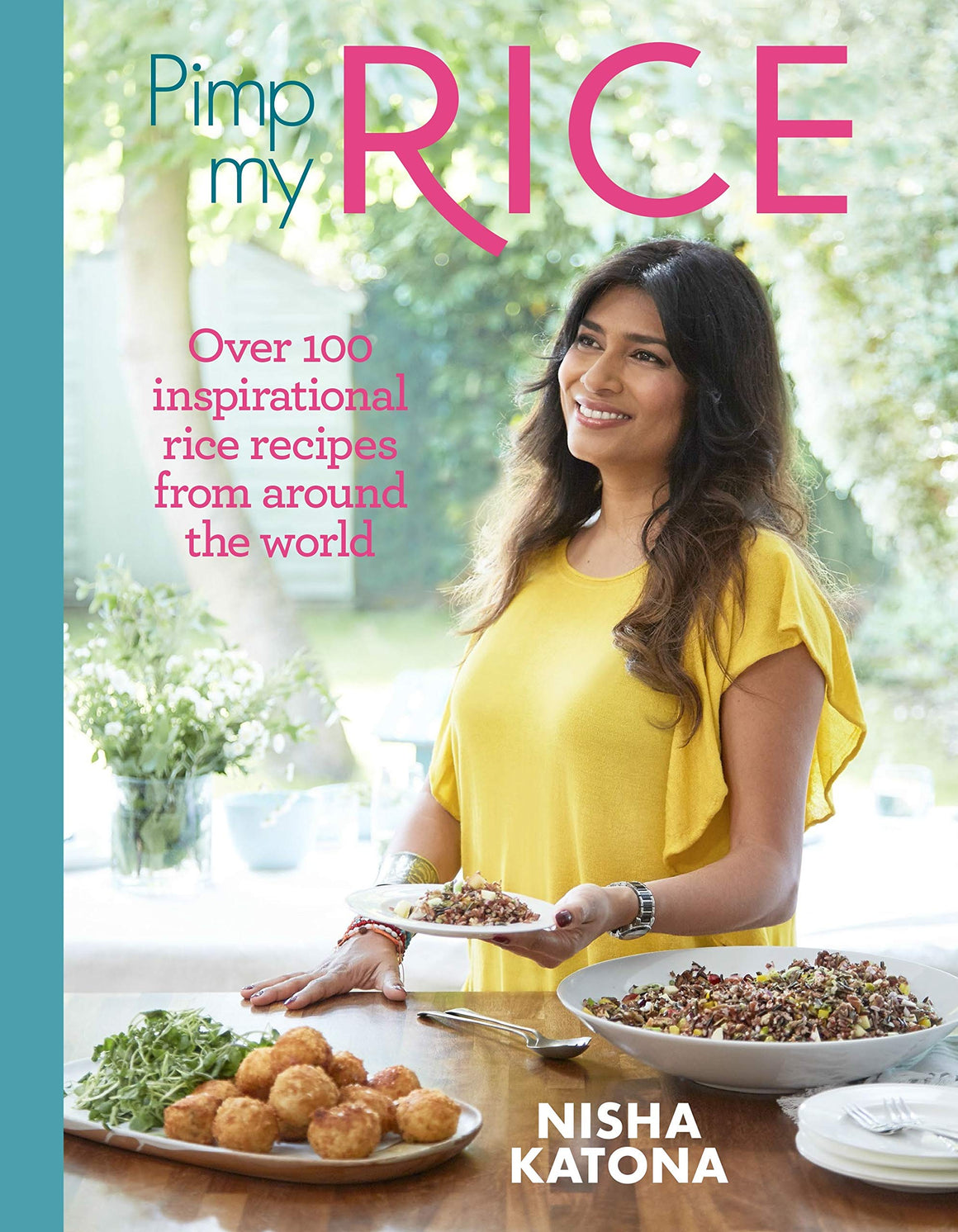 Nisha Katona. Pimp My Rice: Over 100 Recipes to Make Your Rice More Exciting.
