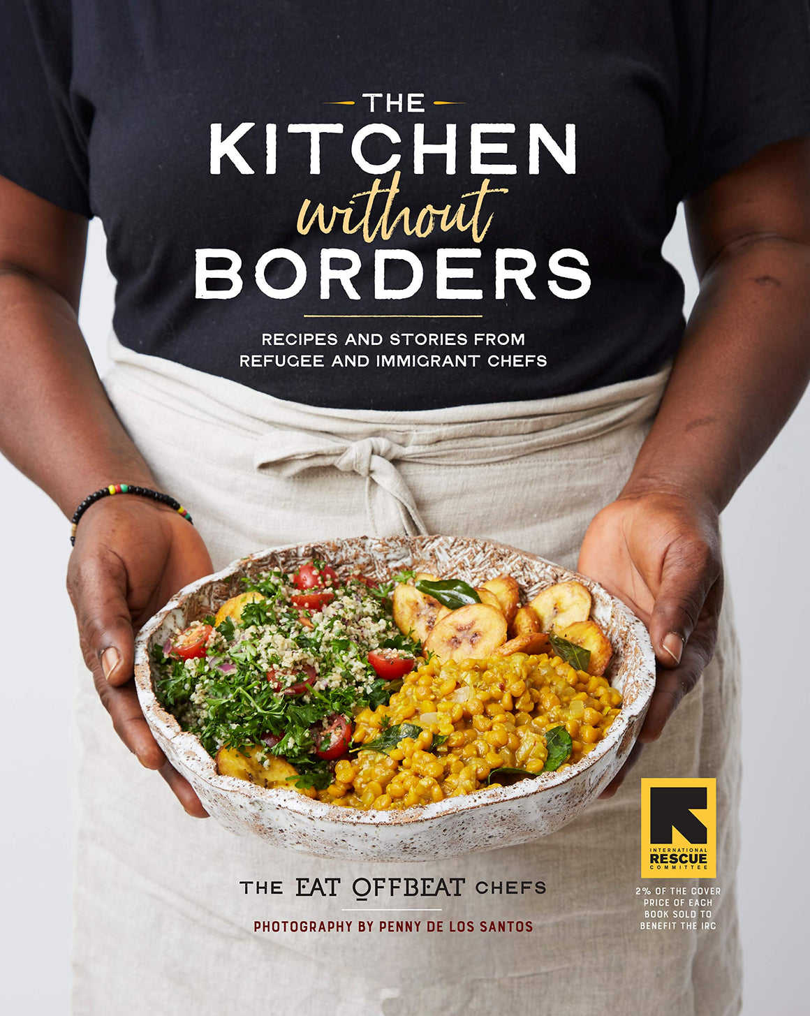 PRE-ORDER! Eat Offbeat Chefs. The Kitchen without Borders: Recipes and Stories from Refugee and Immigrant Chefs. Expected: June 2020.