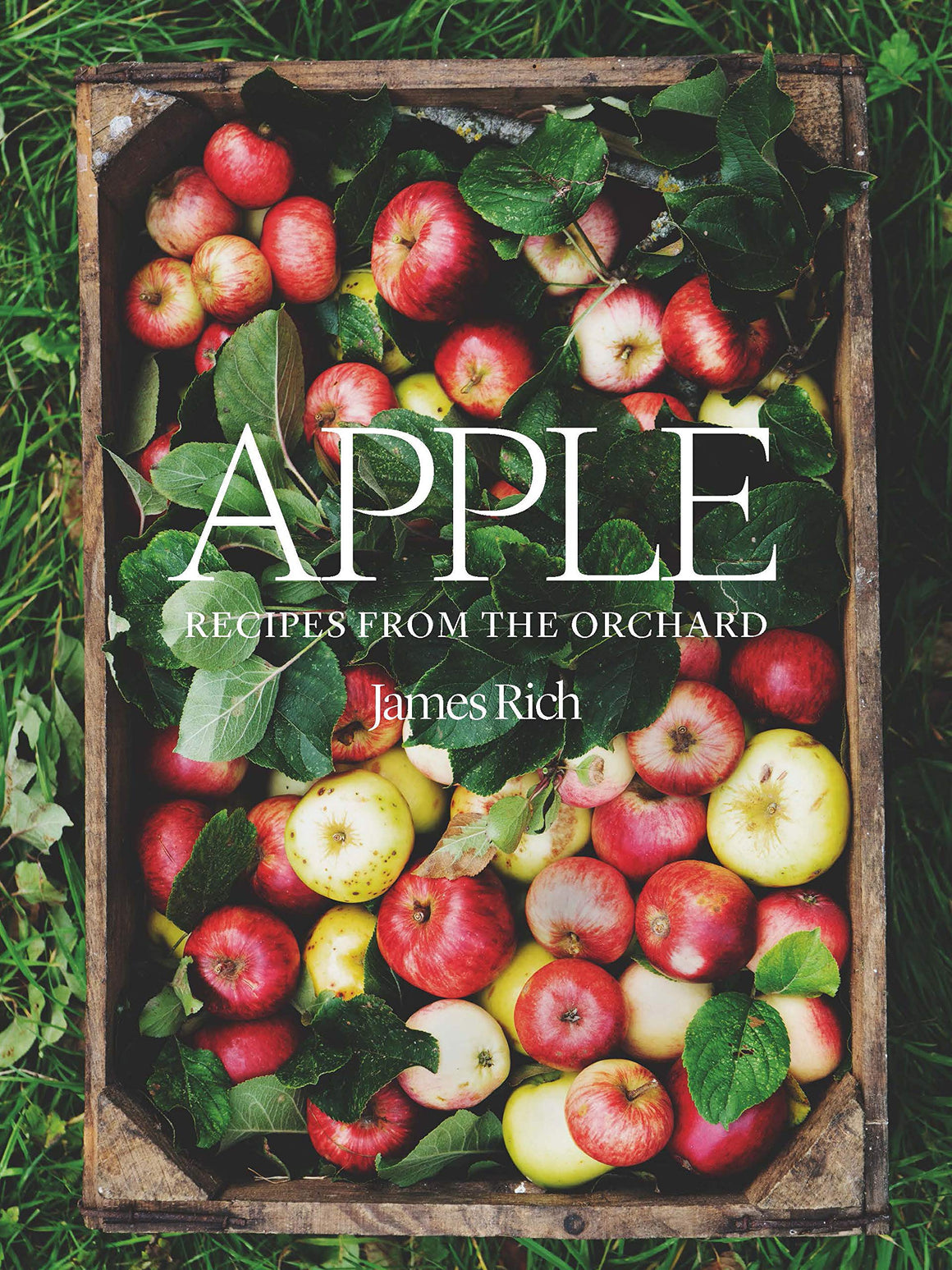 SIGNED! James Rich. Apple: Recipes from the Orchard