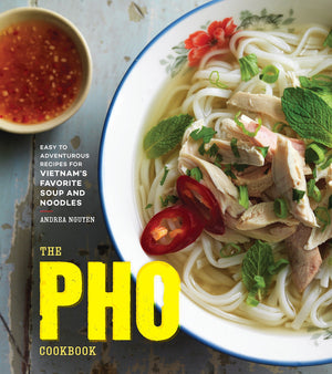 (Vietnamese) Andrea Nguyen. The Pho Cookbook: Easy to Adventurous Recipes for Vietnam's Favorite Soup and Noodles.