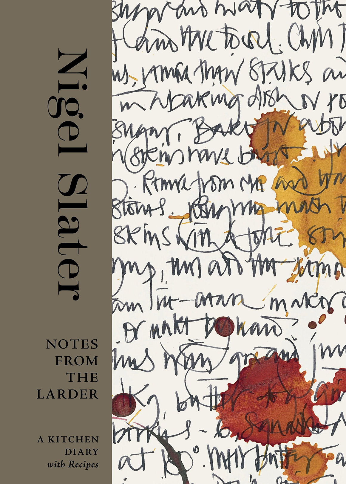 Nigel Slater. Notes from the Larder: A Kitchen Diary with Recipes