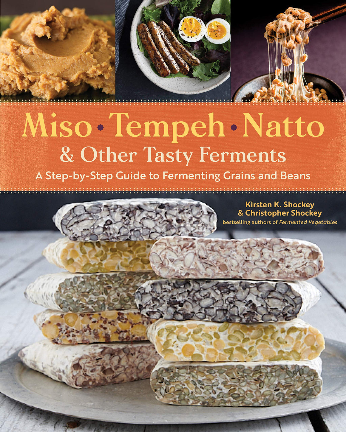 Kristin & Christopher Shockey. Miso, Tempeh, Natto & Other Tasty Ferments: A Step-by-Step Guide to Fermenting Grains and Beans. SIGNED!