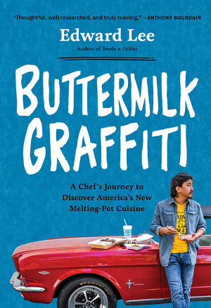 Edward Lee. Buttermilk Graffiti: A Chef's Journey to Discover America's New Melting-Pot Cuisine