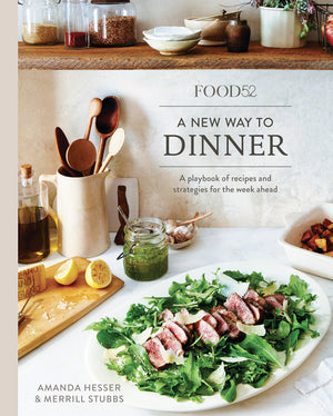 Amanda Hesser and Merrill Stubbs. Food52 A New Way to Dinner: A Playbook of Recipes and Strategies for the Week Ahead.
