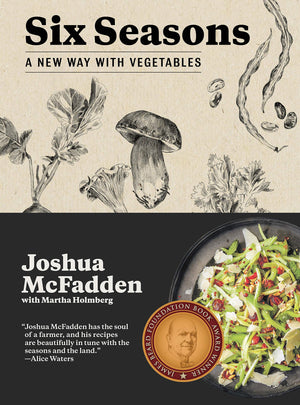 Joshua McFadden. Six Seasons: A New Way with Vegetables