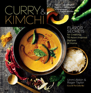 Unmi Abkin & Roger Taylor • Curry & Kimchi: Flavor Secrets for Creating 70 Asian-Inspired Recipes at Home. SIGNED!