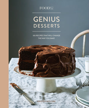 (Baking) Kristen Miglore. Food52 Genius Desserts: 100 Recipes That Will Change the Way You Bake