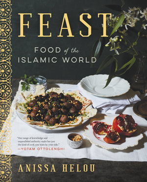 Anissa Helou. Feast: Food of the Islamic World