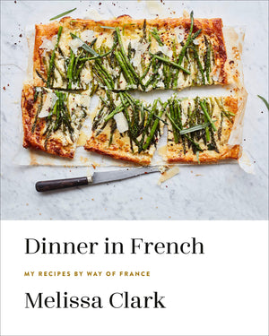 Melissa Clark. Dinner in French: My Recipes by Way of France: A Cookbook. SIGNED!