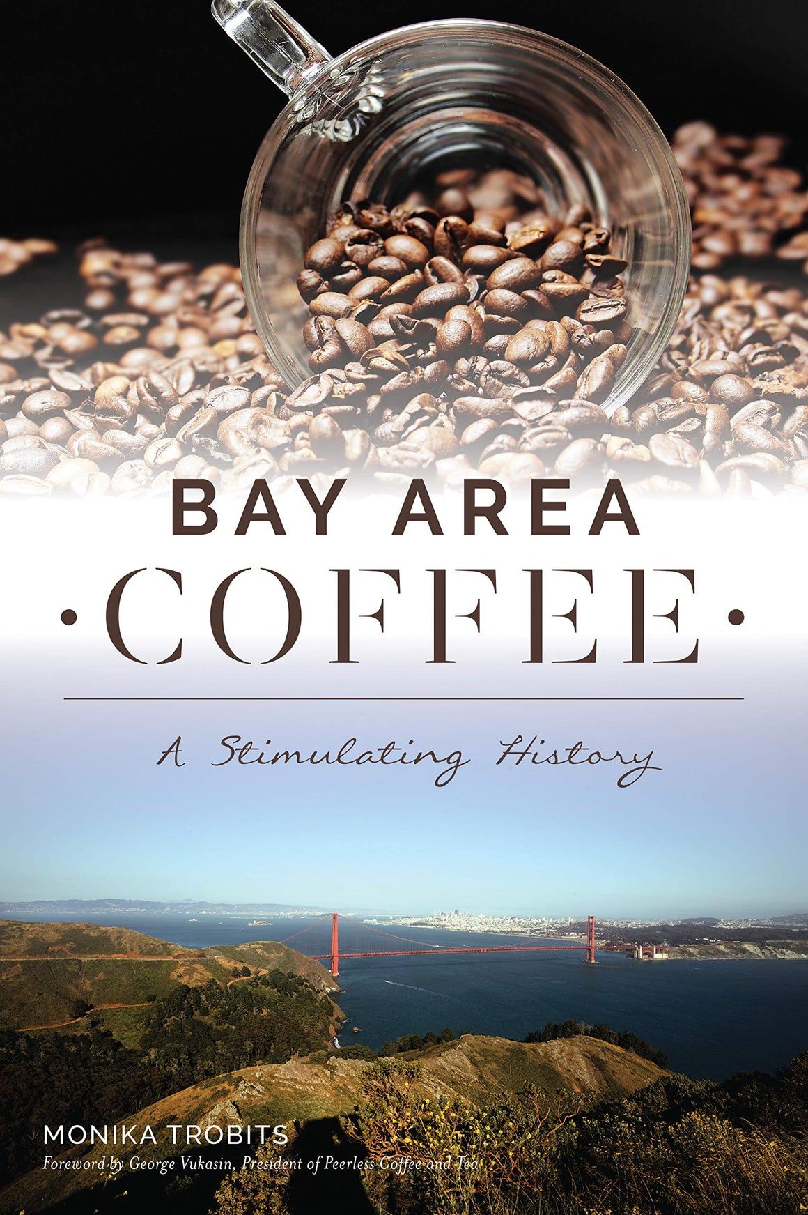 SIGNED! Monika Trobits. Bay Area Coffee: A Stimulating History