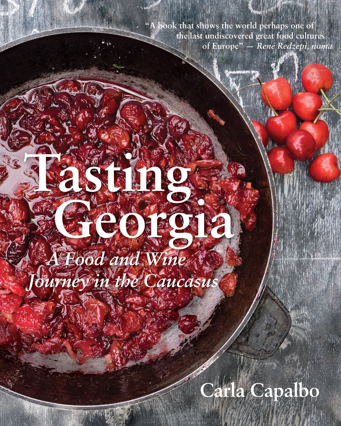 (Georgia) Carla Capalbo. Tasting Georgia: A Food and Wine Journey in the Caucasus