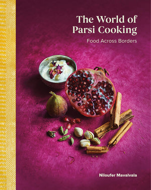 (Indian) Niloufer Mavalvala. The World of Parsi cooking: Food Across Borders