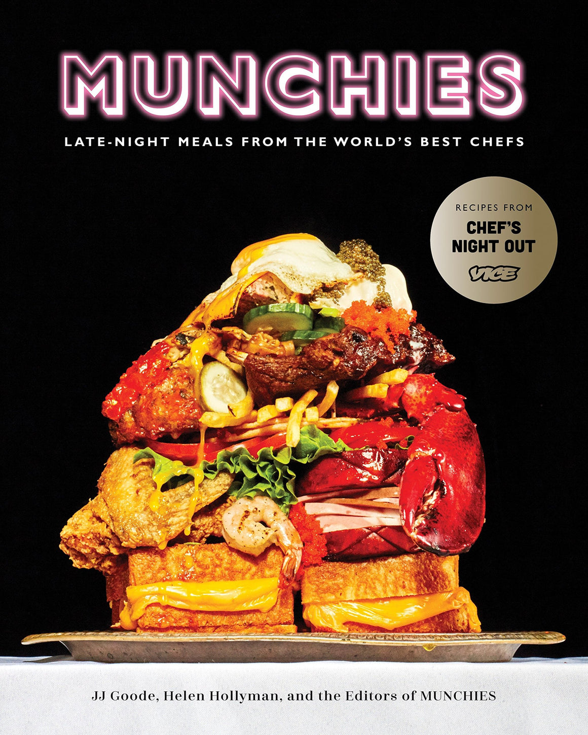 JJ Goode, Helen Hollyman & Editors of MUNCHIES. MUNCHIES: Late-Night Meals from the World's Best Chefs.