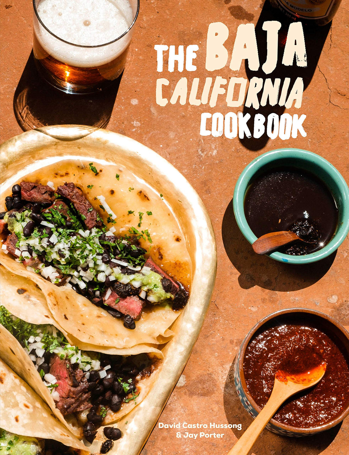 David Castro Hussong and Jay Porter. The Baja California Cookbook: Exploring the Good Life in Mexico.