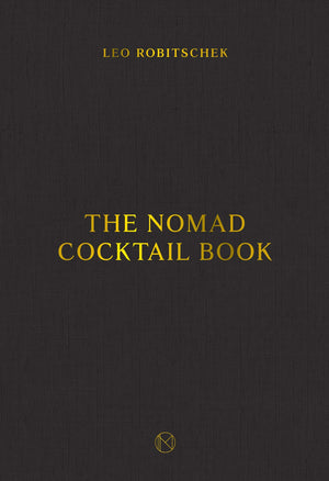Leo Robitschek. The NoMad Cocktail Book