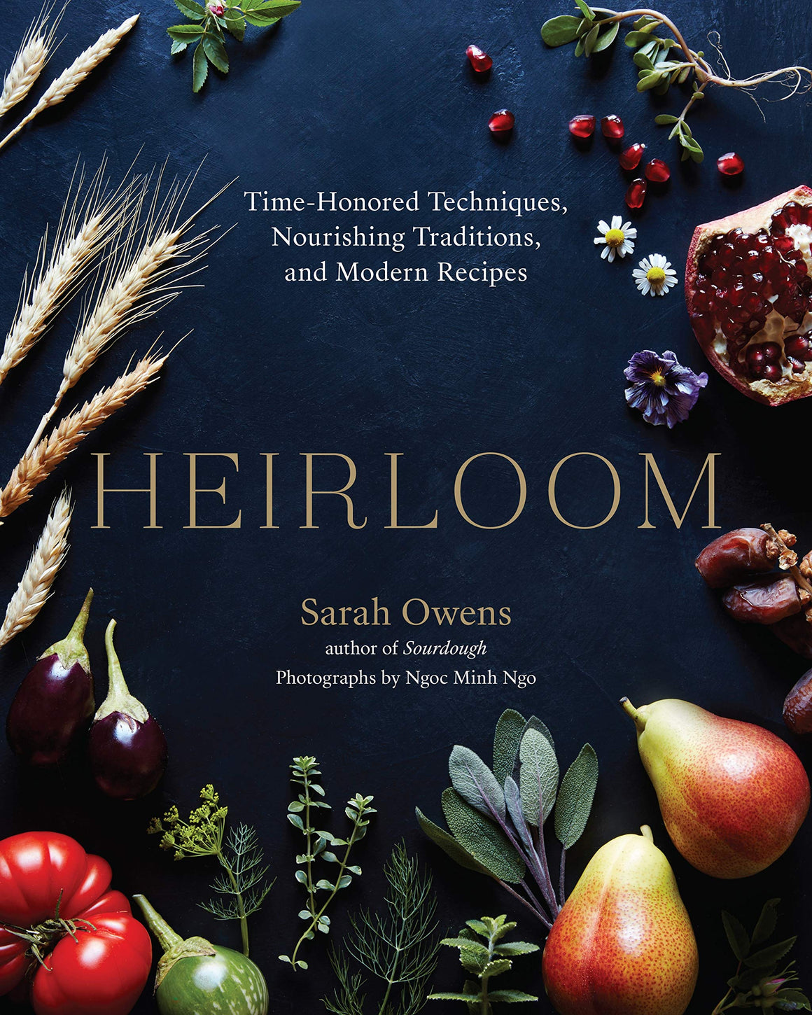SIGNED! Sarah Owens. Heirloom: Time-Honored Techniques, Nourishing Traditions, and Modern Recipes
