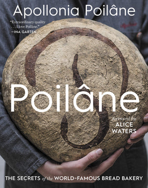Apollonia Poilâne. Poilâne: The Secrets of the World-Famous Bread Bakery. SIGNED!