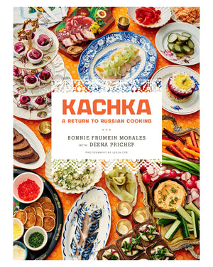 Bonnie Frumkin Morales. Kachka: A Return to Russian Cooking.