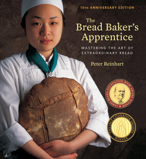 Peter Reinhart. The Bread Baker's Apprentice, 15th Anniversary Edition: Mastering the Art of Extraordinary Bread.