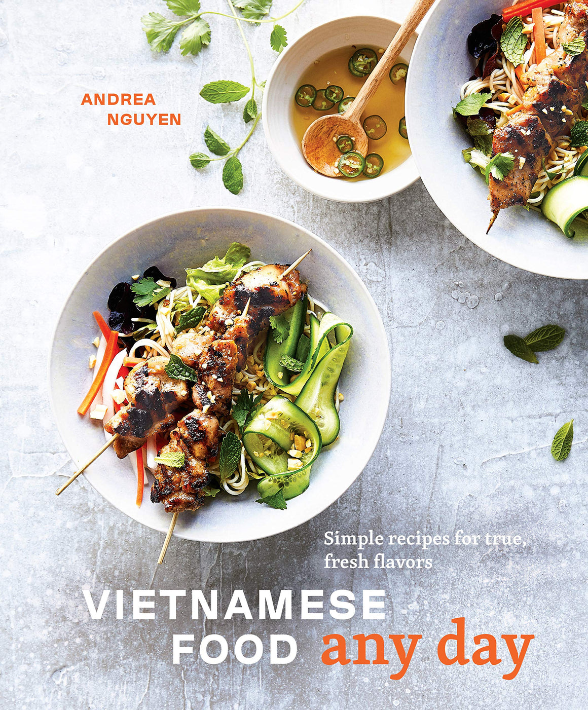 (Vietnamese) Andrea Nguyen. Vietnamese Food Any Day: Simple Recipes for True, Fresh Flavors