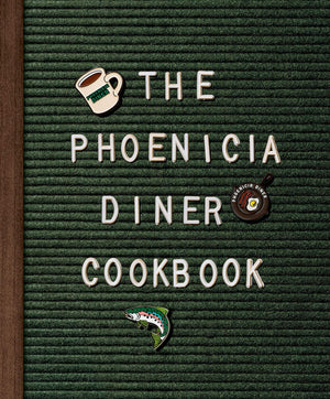 Mike Cioffi, Chris Bradley, Sara B. Franklin. The Phoenicia Diner Cookbook: Dishes and Dispatches from the Catskill Mountains.