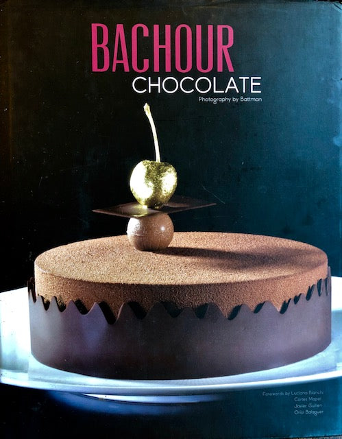 (Baking) Bachour, Antonio. Bachour Chocolate.
