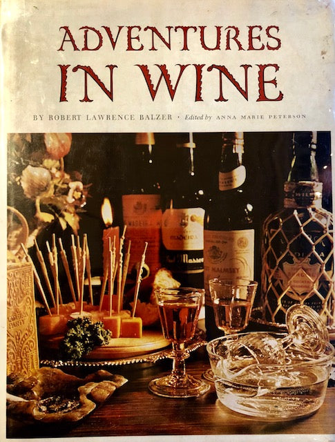 (Wine) Balzer, Robert Lawrence. Adventures in Wine: Legends, History, Recipes. SIGNED!
