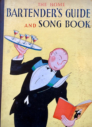 (Cocktails) Roe, Charles & Jim Schwenck. The Home Bartender's Guide and Song Book.