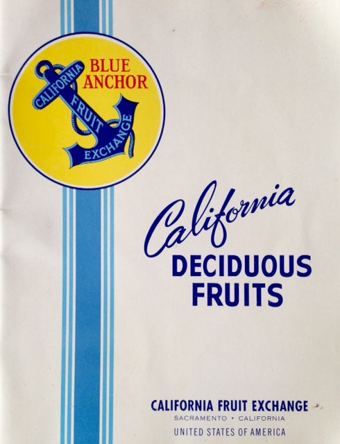 (California Fruit) California Fruit Exchange. California Deciduous Fruits: A Study of the Important Varieties of Fresh Deciduous Tree Fruits and Table Grapes in Natural Color.