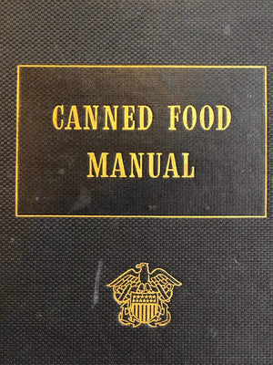(Preserving)  Canned Food Manual, Prepared for the United States Navy.